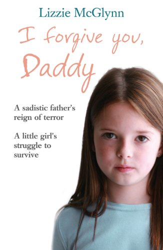 I Forgive You, Daddy: Lizzie McGlynn