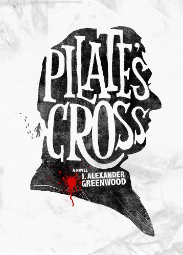 Pilate's Cross : J. Alexander Greenwood
