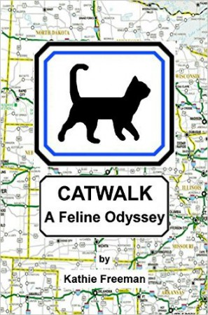Catwalk: A Feline Odyssey : Kathie Freeman
