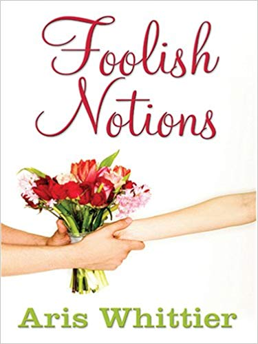 Foolish Notions : Aris Whittier