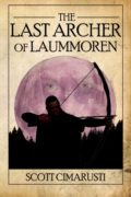 The Last Archer of Laummoren : Scott Cimarusti