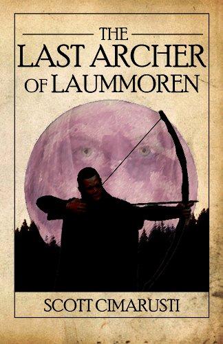 The Last Archer of Laummoren : Scott Cimarusti