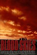 Blood Skies : Steven Montano