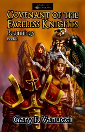 Covenant of the Faceless Knights : Gary F. Vanucci