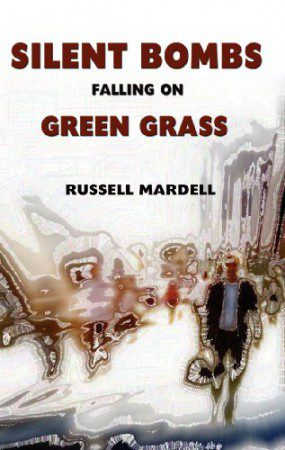 Silent Bombs Falling on Green Grass : Russell Mardell