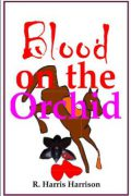 Blood on the Orchid : Ray H. Harrison