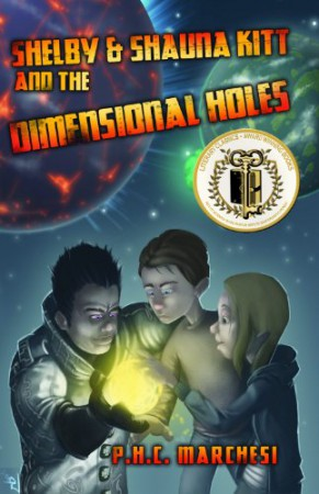 Shelby and Shauna Kitt and the Dimensional Holes : P.H.C. Marchesi