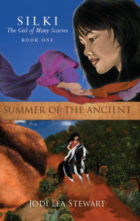 Silki, the Girl of Many Scarves - Summer Of The Ancient : Jodi Lea Stewart