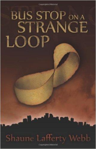 Bus Stop on a Strange Loop : Shaune Lafferty Webb