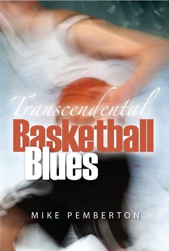 Transcendental Basketball Blues : Mike Pemberton