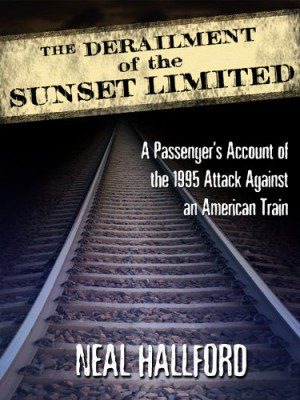 The Derailment of the Sunset Limited : Neal Hallford