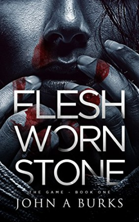 Flesh Worn Stone : John A Burks Jr.