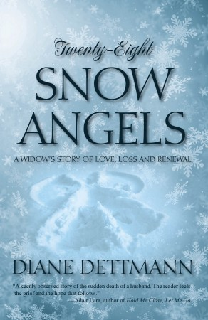 Twenty-Eight Snow Angels : Diane Dettmann