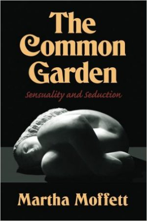 The Common Garden : Martha L Moffett
