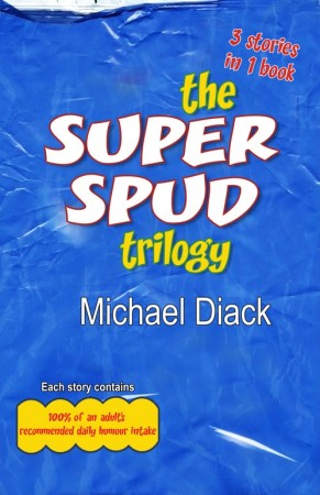 The Super Spud Trilogy : Michael Diack