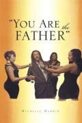 You Are The Father : Michelle Harbin