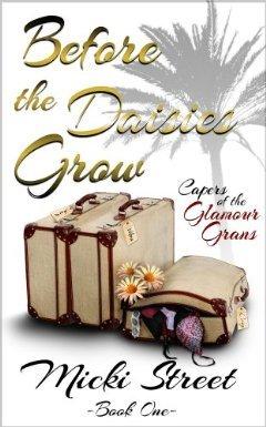 Before The Daisies Grow : Micki Street
