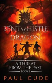 Bentwhistle The Dragon: In A Threat From The Past : Paul Cude