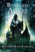Bottled Abyss : Benjamin Kane Ethridge