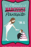 I Married a Narcissist Parasite : Dr. LL