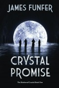 Crystal Promise : James Funfer