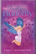 The Indigo Butterfly : Lisa L. Schoonover