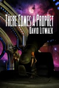 There Comes a Prophet : David Litwack