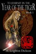 To Journey in the Year of the Tiger : H. Leighton Dickson