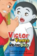 Jarrod Meistle : Victor the Vampire and the Bully