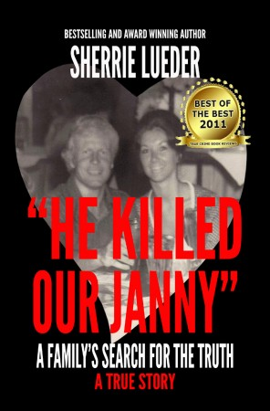 "Sherrie Lueder : ""He Killed Our Janny"" – A Family's Search for the Truth"
