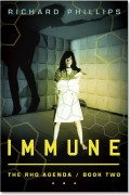 Immune – Book Two of The Rho Agenda : Richard Phillips