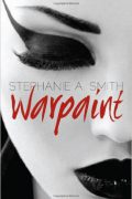 Warpaint : Stephanie A. Smith