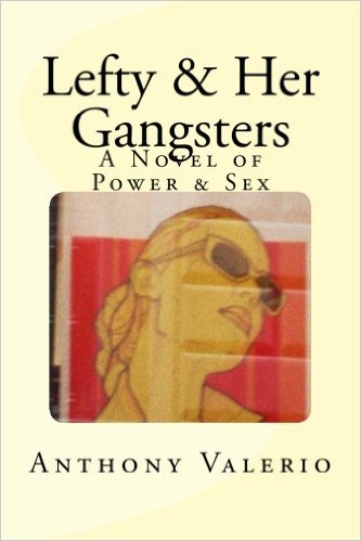 Lefty and Her Gangsters - A Novel of Power and Sex