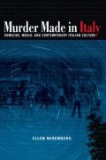 Ellen Nerenberg : Murder Made in Italy – Homicide, Media, and Contemporary Italian Culture