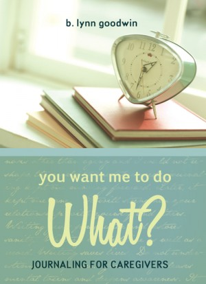 You Want Me to Do WHAT? : B. Lynn Goodwin