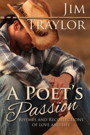 A Poet's Passion : Jim Traylor