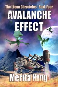 Merita King : The Lilean Chronicles: Book Four – Avalanche Effect