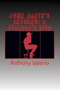 John Dante's Inferno – A Playboy's Life : Anthony Valerio