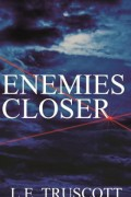 Enemies Closer : L.E. Truscott