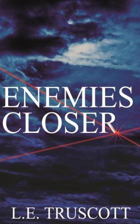 Enemies Closer : L.E. Truscott