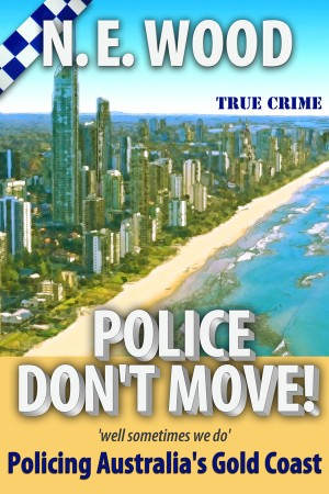 Police Don't Move! : N. E. Wood