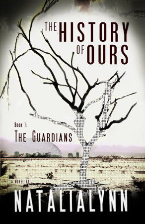 The History of Ours, Book I: The Guardians : Natalia Lynn