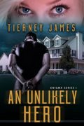 An Unlikely Hero : Tierney James