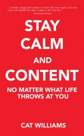 Stay Calm and Content No Matter What Life Throws At You