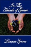 In the Hands of Grace : Dianne Greco