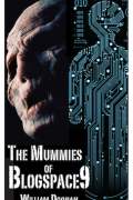 The Mummies of Blogspace9 : William Doonan