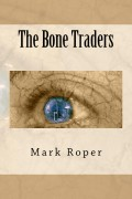 The Bone Traders : Mark Roper