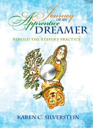 Journey of an Apprentice Dreamer : Karen C. Silverstein