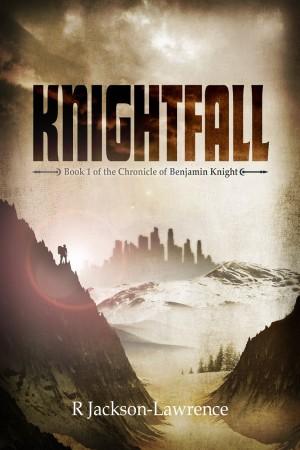 Knightfall : R Jackson-Lawrence