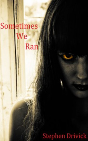 Sometimes We Ran : Stephen Drivick